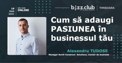 Cum să adaugi PASIUNEA în BUSINESS-ul tău (Alexandru Tudose)