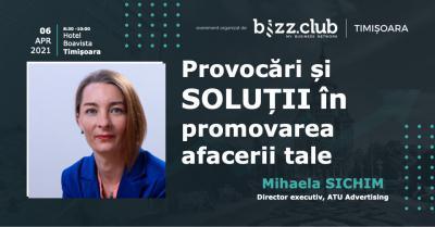 Provocări și SOLUȚII în promovarea afacerii tale (Mihaela Sichim)